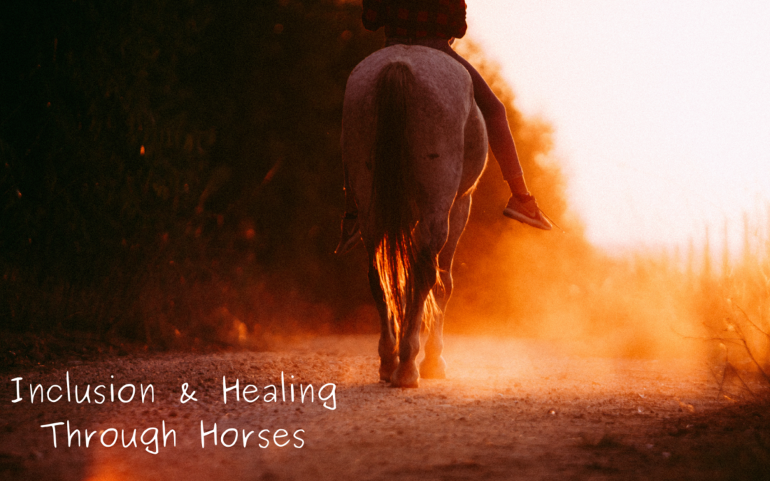 Inclusion and Healing Through Horses