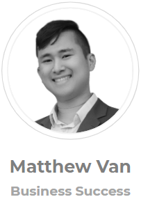 Matthew Van, Business Success, Mortgage and Refinancing Advisor