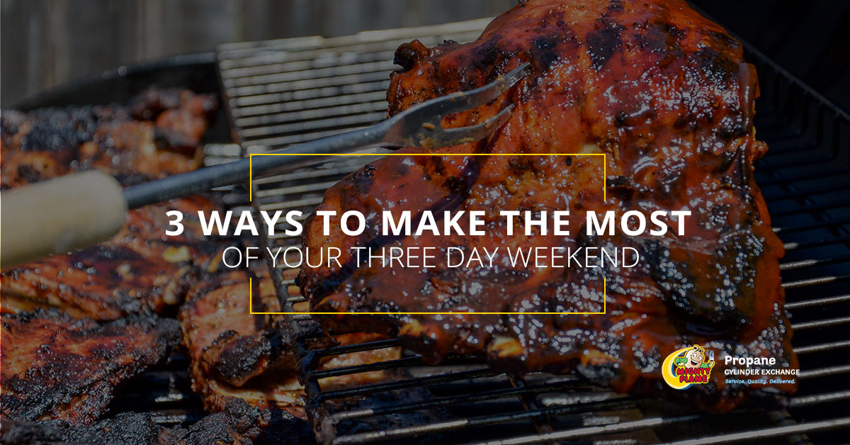 3 Ways to Make the Most of Your Three Day Weekend