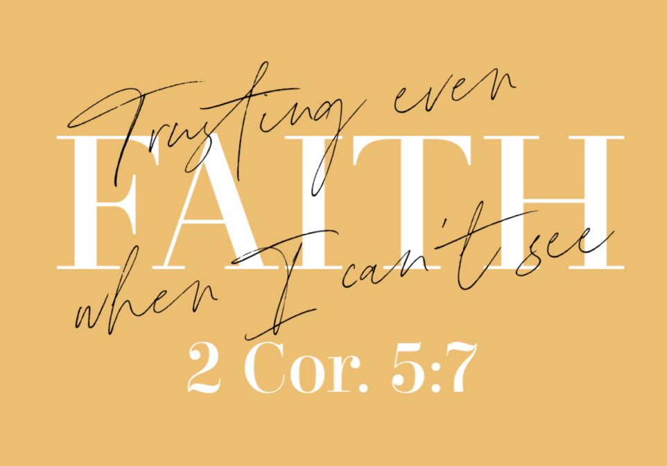 Living By Faith, Not Sight