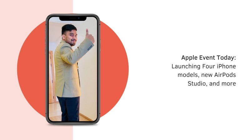 Apple Event Today: Launching Four iPhone models, new AirPods Studio, and more