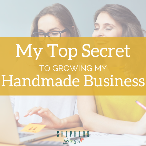 You're Not in it Alone_ My Top Secret to Growing my Handmade Business