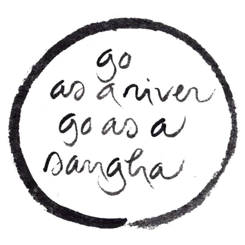go-as-a-river-go-as-a-sangha.png