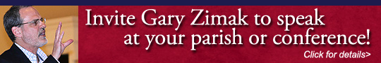 Catholic speaker and author Gary Zimak is available to speak at your parish or conference