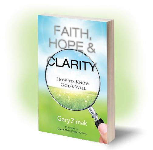Faith, Hope, & Clarity - A book by Catholic speaker and author Gary Zimak