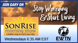 Catholic speaker and author Gary Zimak appears each week on The Son Rise Morning Show on EWTN Radio