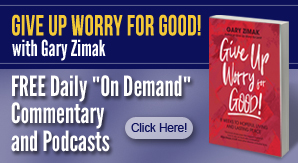 Order a copy of Give Up Worry For Good by Gary Zimak