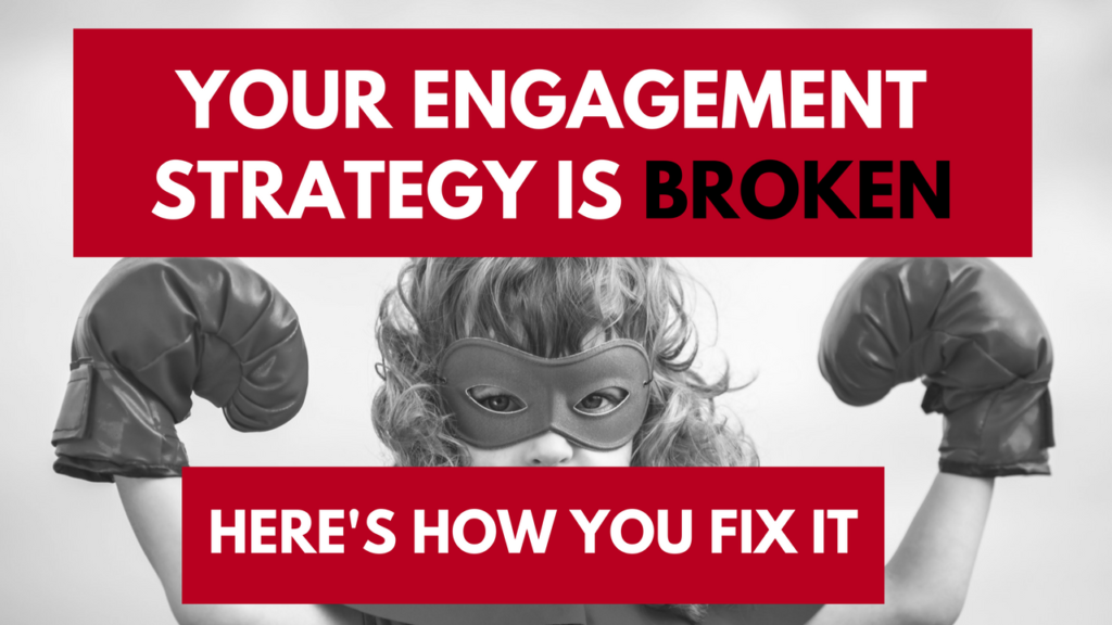 video-your-engagement-strategy-is-broken