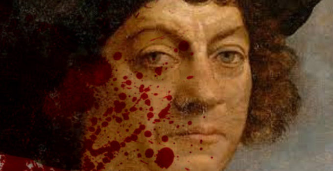 History is a Lie, Christopher Columbus Was NOT a Hero. He Was a Murderer & Tyrant.