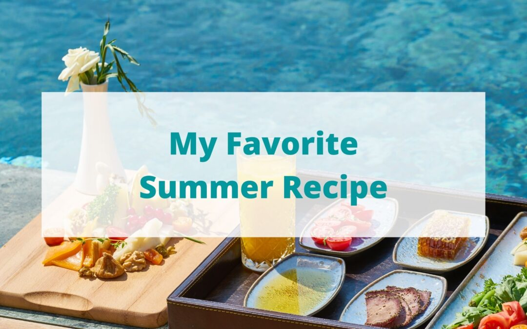 My Favorite Summer Recipe