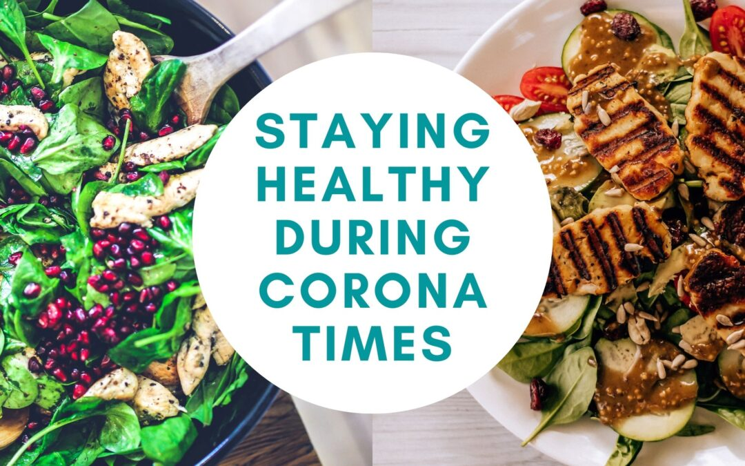 Staying Healthy during Corona times