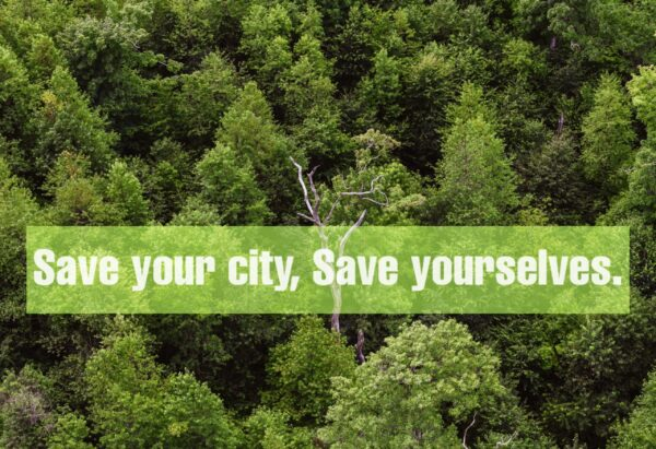 Save your city, Save yourselves.