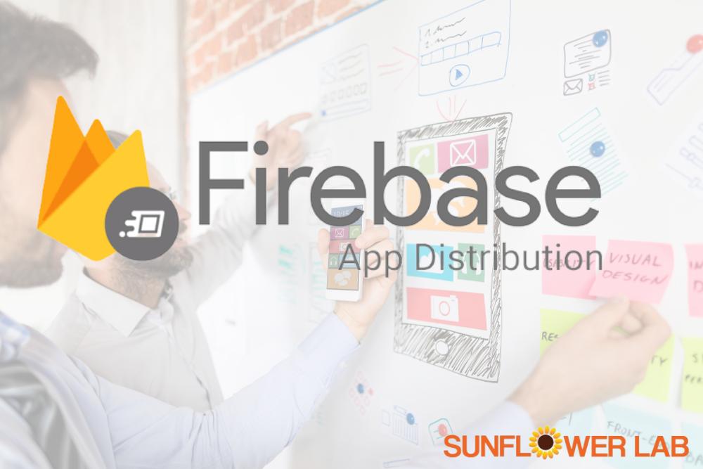firebase app distribution sunflower lab