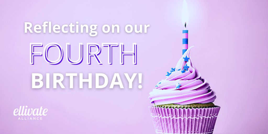 Reflecting on our FOURTH birthday!
