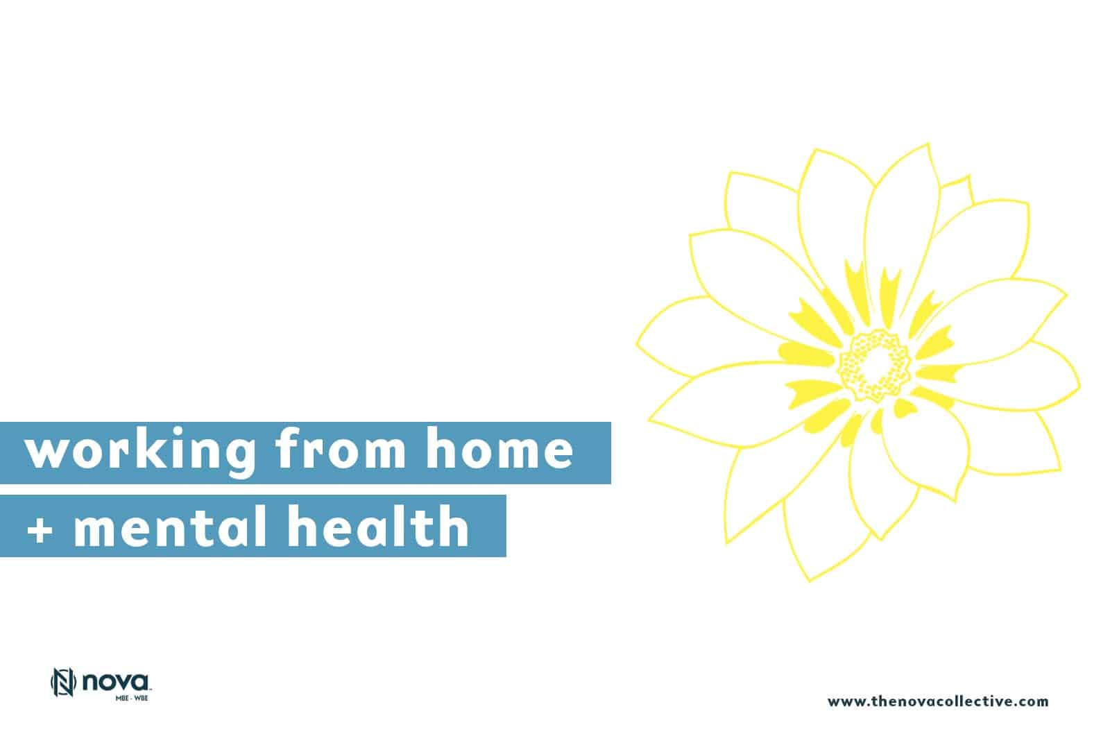 Working From Home + Mental Health