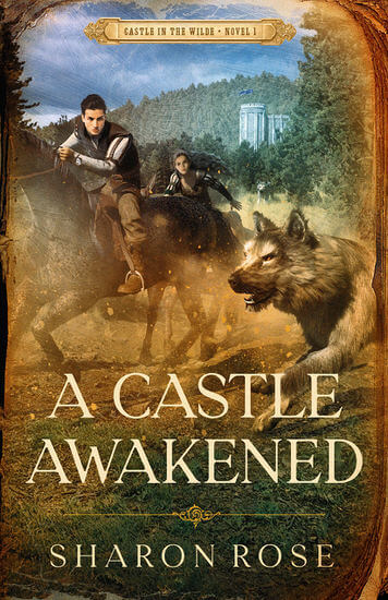 A Castle Awakened by Sharon Rose