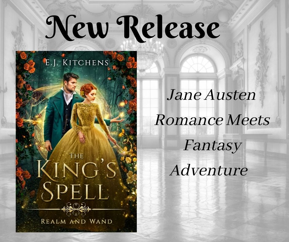 The King's Spell by EJ Kitchens. Jane Austen romance meets fantasy adventure.