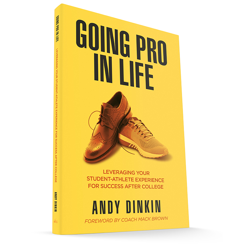 going pro in life, student athlete book, andy dinkin