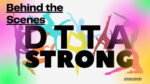 """""""DTTA Strong"""" Behind the Scenes"""