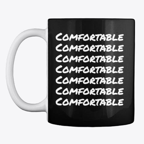 comfortable mug