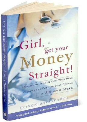 girl-get-your-money-straight-a-sisters-guide-to-healing-your-bank-account-and-funding-your-dreams-in-7-simple-steps
