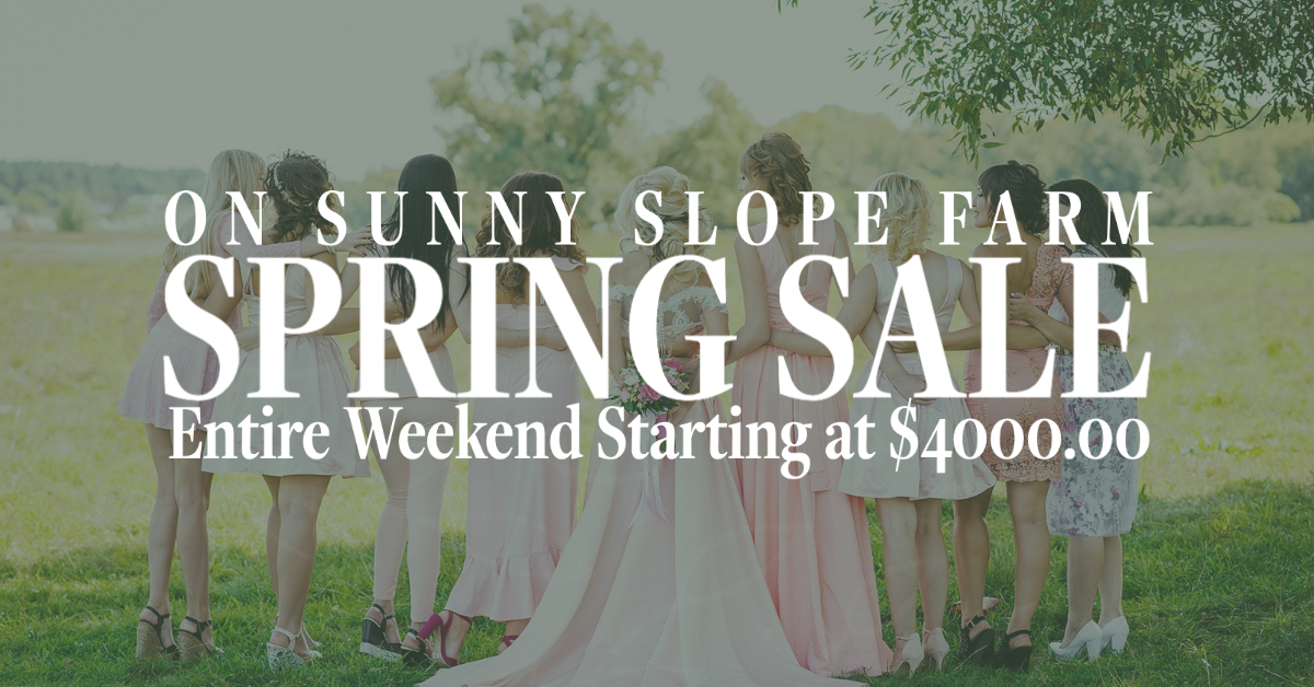 Spring Sale On Sunny Slope Farm