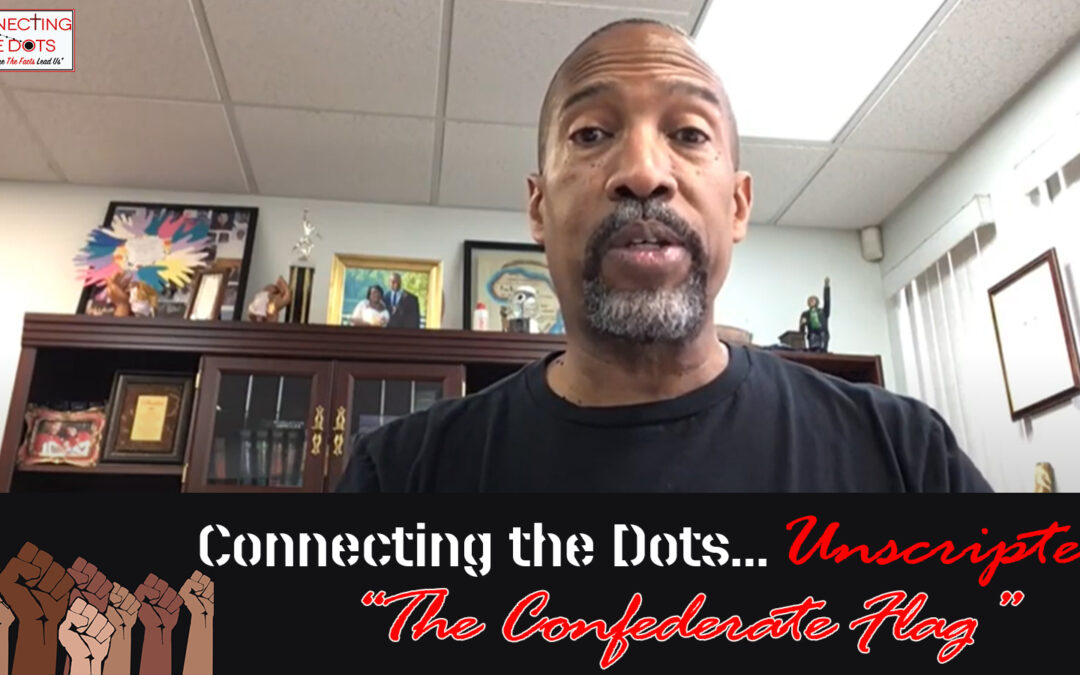 Unscripted – The Confederate Flag