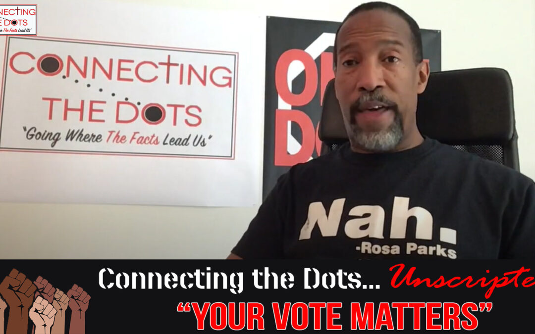 Unscripted – Your Vote Matters