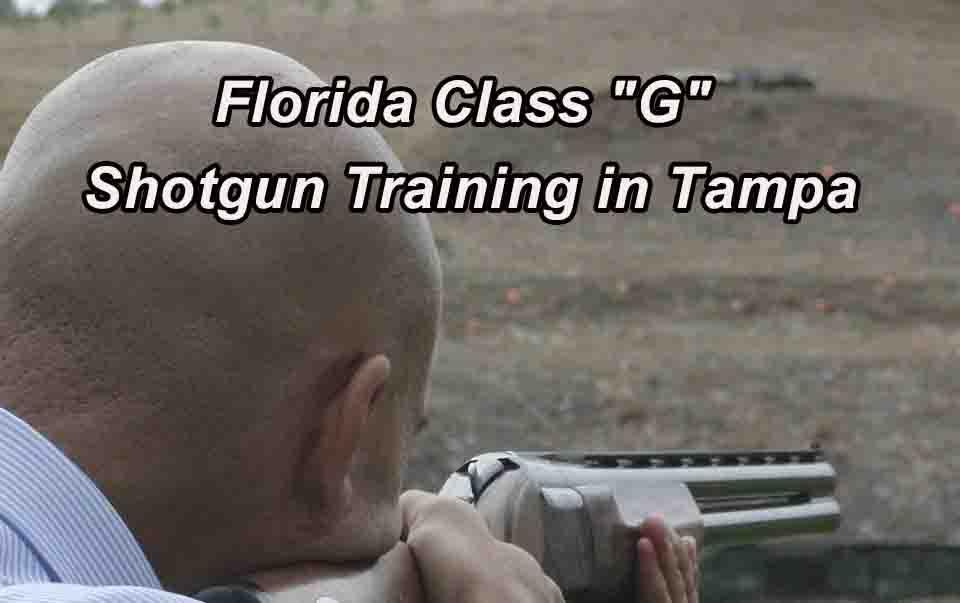 "Florida Class ""G"" Shotgun Training in Tampa"