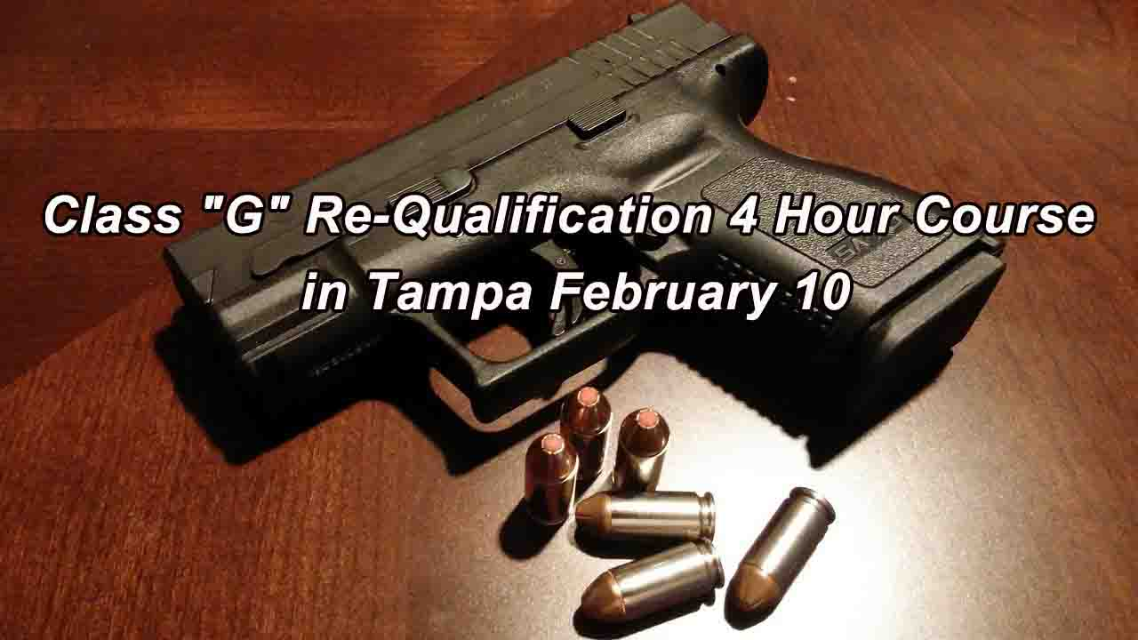 """Class """"G"""" Re-Qualification 4 Hour Course in Tampa February 10"""