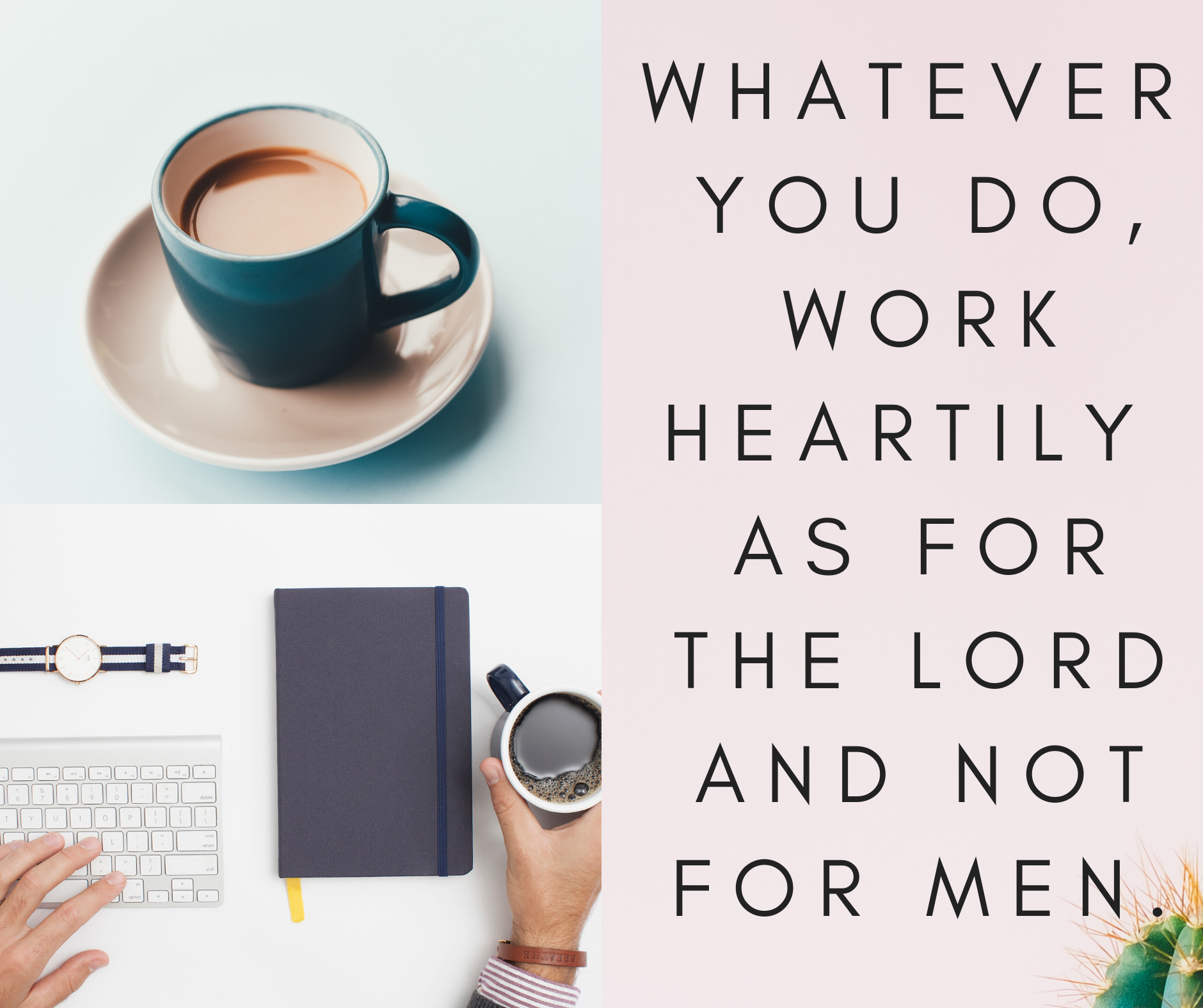 Work heartily as for the Lord