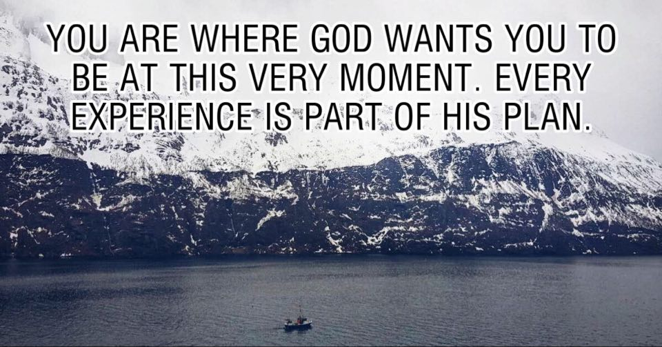 You are where God wants you to be