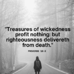 Treasures of wickedness profit nothing | Proverbs 10:2