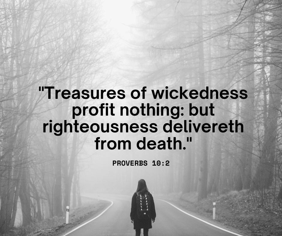 Treasures of wickedness profit nothing