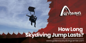 Read more about the article How Long Skydiving Jump Lasts?