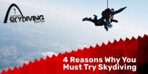 Read more about the article 4 Reasons Why You Must Try Skydiving