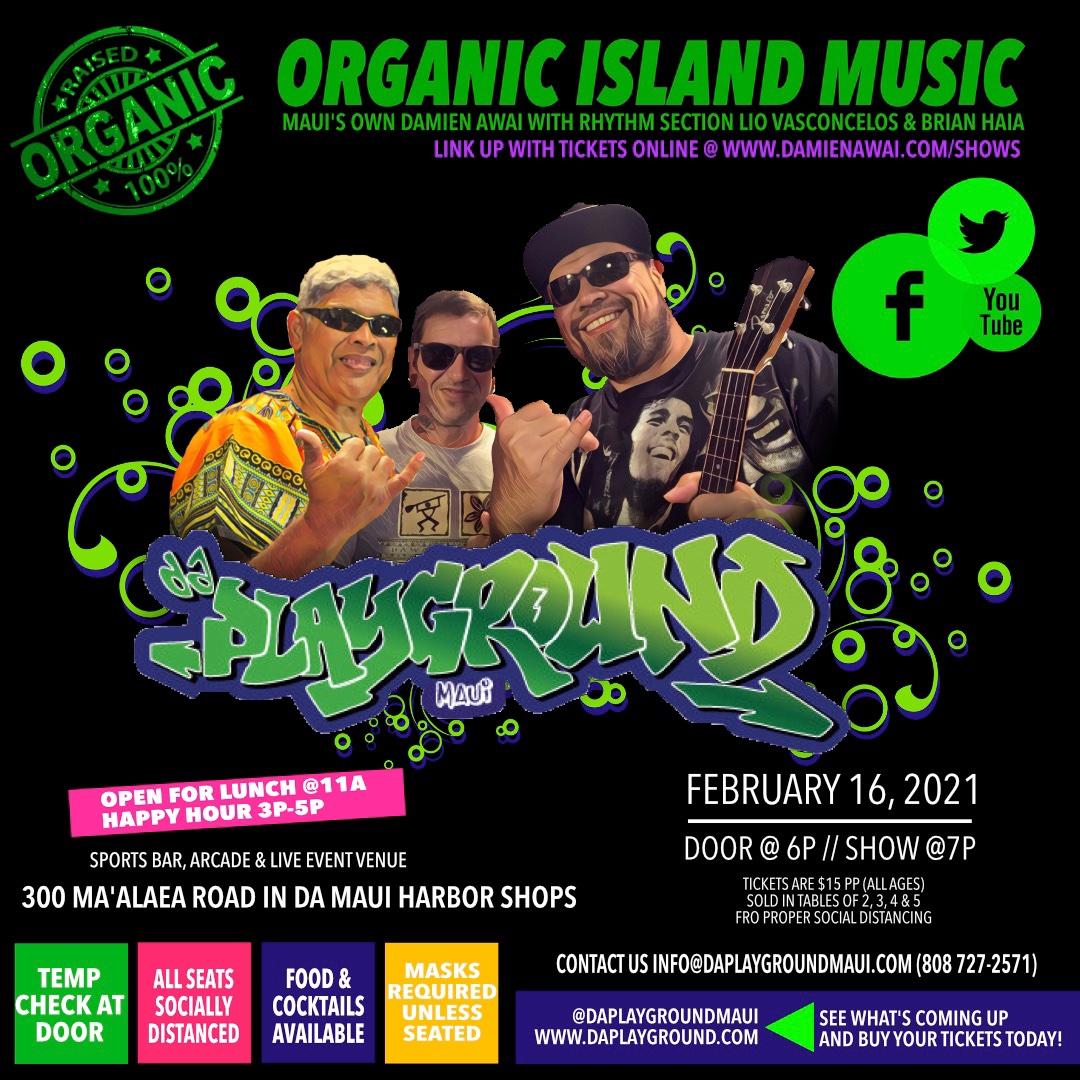 da Playground Maui presents Organic Island Music with Damien Awai!