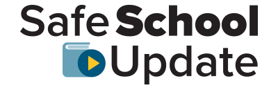Safe School Update
