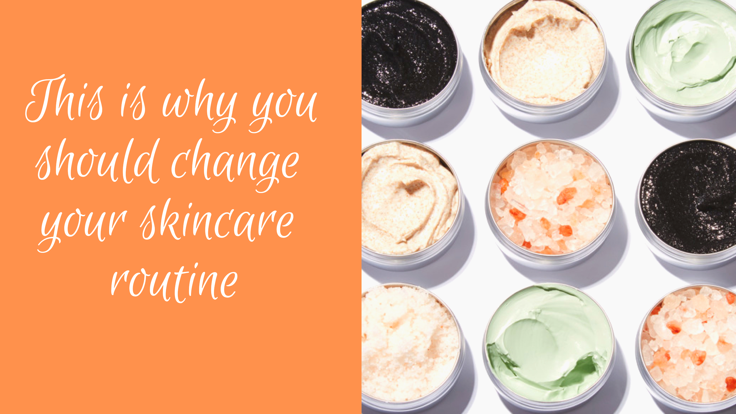 why should you change your skin care routine