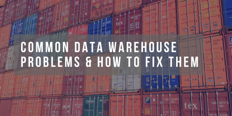 Common Data Warehouse Problems