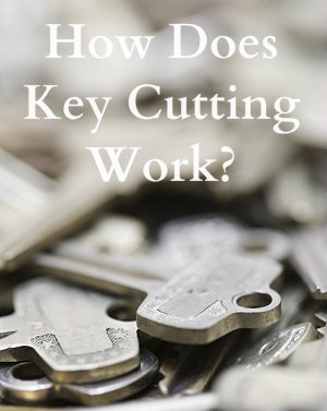 How Does Key Cutting Work - Locksmith Sarasota