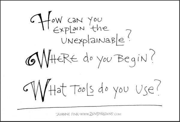 Zenspirations®_by_Joanne_Fink_Blog_Explain_the_Unexplainable