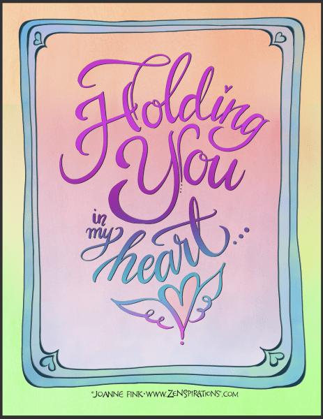 zenspirations_by_joanne_fink_holding_you_in_my_heart