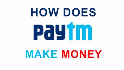 How Does PayTm Make Money