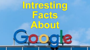 Amazing Fact About Google In Hindi, Fun Facts About Google that Many People Do Not Know