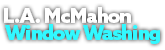 L.A. McMahon Window Washing Logo
