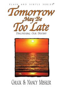 Tomorrow May Be Too Late