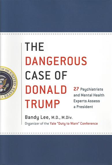 The Dangerous Case of Donald Trup