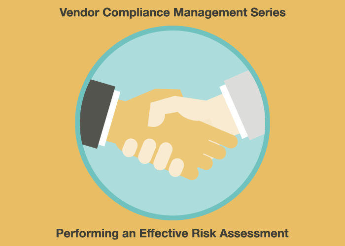 Vendor Compliance Management Series: Performing an Effective Risk Assessment