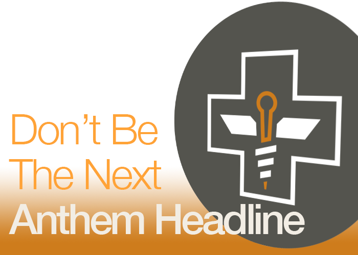Don't Be The Next Anthem Headline